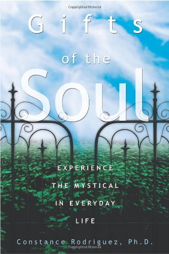 Gifts of the Soul: Experience the Mystical in Everyday Life