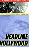 Headline Hollywood: A Century of Film Scandal (Communications, Media, and Culture)