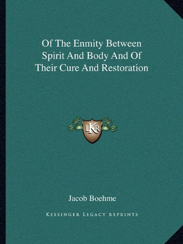 Of the Enmity Between Spirit and Body and of Their Cure and Restoration