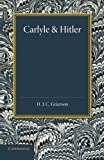 H. J. C. Grierson Carlyle and Hitler: The Adamson Lecture in the University of Manchester, December 1930