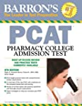 Barron's PCAT, 6th Edition: Pharmacy...