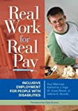 img - for Real Work for Real Pay: Inclusive Employment for People with Disabilities 1st (first) Edition [2006] book / textbook / text book