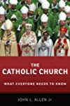 The Catholic Church: What Everyone Ne...