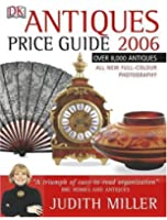 Miller's Antiques Price Guide 2006 (Judith Miller's Price Guides)