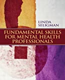 img - for Fundamental Skills for Mental Health Professionals by Seligman, Linda W [Pearson,2008] [Paperback] book / textbook / text book
