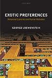 Exotic Preferences: Behavioral Economics and Human Motivation