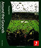 img - for Around the Grounds: The Essential Fan's Guide to the Clubs of the English Football League book / textbook / text book