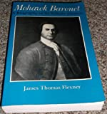 Mohawk Baronet: A Biography of Sir William Johnson (Iroquois and Their Neighbors) (0815602391) by Flexner, James Thomas