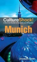 CultureShock! Munich: A Survival Guide to Customs and Etiquette Front Cover