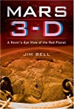 Mars 3-D: A Rovers-Eye View of the Red Planet