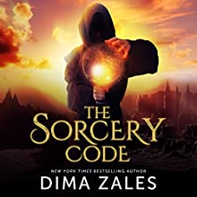 The Sorcery Code: Volume 1: A Fantasy Novel of Magic, Romance, Danger, and Intrigue Audiobook by Dima Zales, Anna Zaires Narrated by Emily Durante