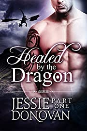 Healed by the Dragon: Part One (A Scottish Dragon-shifter Paranormal Romance) (Stonefire Dragons Book 10)