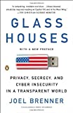 Glass Houses: Privacy, Secrecy, and Cyber Insecurity in a Transparent World by Brenner, Joel (2013) Paperback