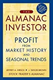 The Almanac Investor: Profit from Market History and Seasonal Trends