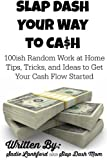 How to Work from Home: 100ish Random Work at Home Tips, Tricks, and Ideas to Get Your Cash Flow Started