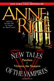 Anne Rice New Tales of the Vampires: Pandora/Vittorio, the Vampire
