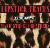 echange, troc Manic Street Preachers - Lipstick Traces (A Secret History of Manic Street Preachers)