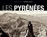 Les Pyrénées au temps du noir & blanc