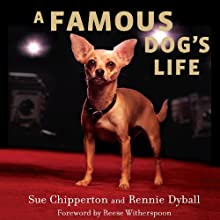 A Famous Dog's Life: The Story of Gidget, America's Most Beloved Chihuahua (       UNABRIDGED) by Sue Chipperton, Rennie Dyball Narrated by Helen Stern