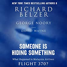 Someone Is Hiding Something: What Happened to Malaysia Airlines Flight 370? (       UNABRIDGED) by Richard Belzer, George Noory, David Wayne Narrated by L. J. Ganser