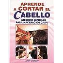 Aprende A Cortar El Cabello (Spanish Edition)