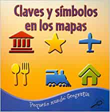 Claves y Simbolos en los Mapas (Pequeno Mundo: Geografia) (Spanish