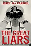 img - for The Great Liars: They knew he knew. Too bad for him. by Carroll, Jerry Jay (2014) Paperback book / textbook / text book