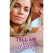 Tell Me When | [Stina Lindenblatt]