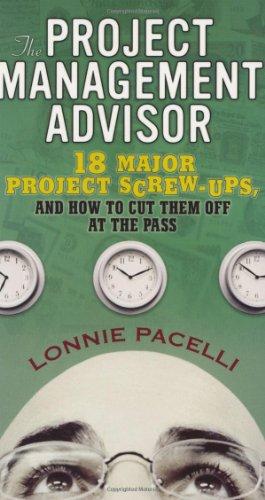 The Project Management Advisor: 18 Major Project...