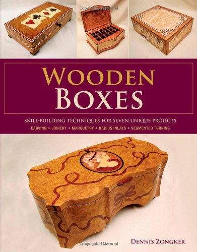 Wooden Boxes: Skill-Building Techniques for Seven Unique Projects PDF