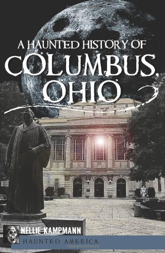 A Haunted History of Columbus, Ohio
