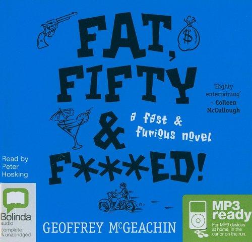 Buchseite und Rezensionen zu 'Fat, Fifty & F***ed!' von Geoffrey McGeachin