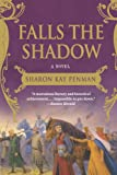 Falls the Shadow: A Novel (0312382464) by Penman, Sharon Kay