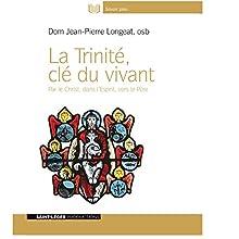 La Trinité, clé du vivant : par le Christ, dans l'Esprit, vers le Père | Livre audio Auteur(s) : Jean-Pierre Longeat Narrateur(s) : Jean-Pierre Longeat
