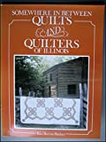 Somewhere in Between: Quilts and Quilters of Illinois