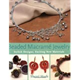 Beaded Macrame Jewellery: Stylish Designs, Exciting New Materialsby Sherri Haab