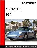 Porsche Carrera 964: 1989-1994: Carrera 2, Carrera 4 Service Manual