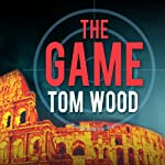 The Game: Victor the Assassin Series, #3 (       UNABRIDGED) by Tom Wood Narrated by Rob Shapiro