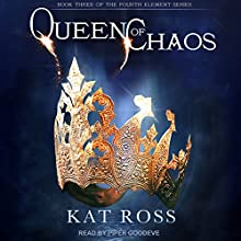Queen of Chaos: The Fourth Element Series, Book 3 Audiobook by Kat Ross Narrated by Piper Goodeve