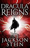Dracula Reigns: A Paranormal Thriller (Dracula Rising Book 2)