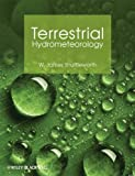 img - for By W. James Shuttleworth Terrestrial Hydrometeorology (1st Edition) book / textbook / text book
