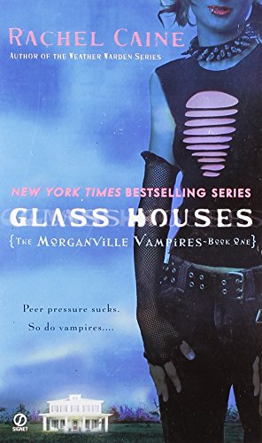 Glass Houses (Morganville Vampires, Book 1)