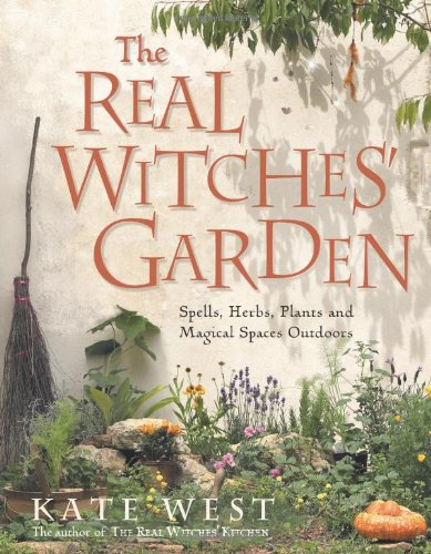 the-real-witches-garden-spells-herbs-plants-and-magical-spaces-outdoors