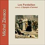 L'épopée d'amour (Les Pardaillan 2) | Michel Zévaco