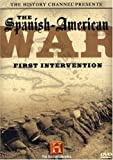 The History Channel Presents The Spanish-American War - First Intervention