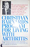 img - for Christiaan Barnard's Program for Living With Arthritis: Professional Guidance and Personal Relief book / textbook / text book
