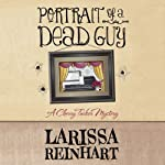 Portrait of a Dead Guy: A Cherry Tucker Mystery (       UNABRIDGED) by Larissa Reinhart Narrated by Erin Clark