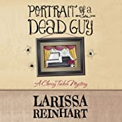 Portrait of a Dead Guy: A Cherry Tucker Mystery | [Larissa Reinhart]