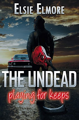 The Undead: Playing For Keeps by Elsie Elmore ebook deal