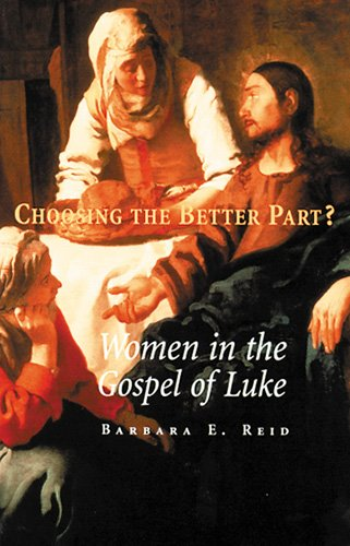 Choosing the Better Part?: Women in the Gospel of Luke...